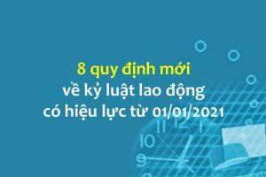Những điểm mới về kỷ luật lao động từ 01/01/2021 doanh nghiệp, người lao động cần biết